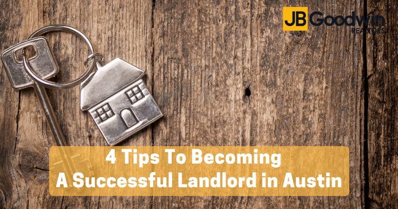 4 Tips To Becoming A Successful Landlord In Austin
