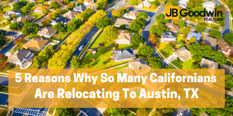 5 Reasons Why So Many Californians Are Relocating To Austin, TX