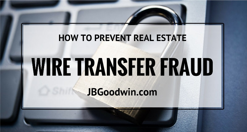 Prevent real estate wire transfer fraud