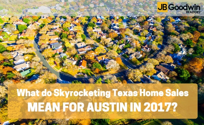 Texas Home Sasles Skyrocketed in 2016