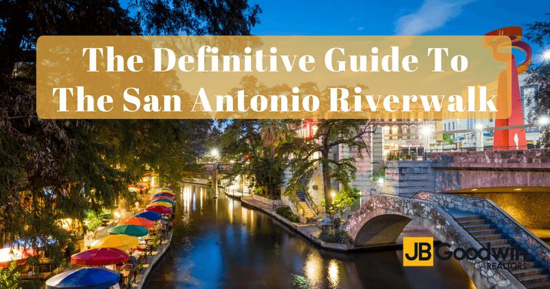 The Definitive Guide To The San Antonio Riverwalk